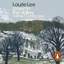 Down in the Valley: A Writer's Landscape, Laurie Lee