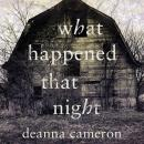 What Happened That Night, Deanna Cameron