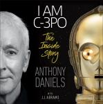 I Am C-3PO - The Inside Story: Foreword by J.J. Abrams Audiobook