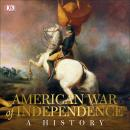 American War of Independence: A History Audiobook