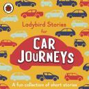 Ladybird Stories for Car Journeys Audiobook
