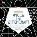 Wicca and Witchcraft: Learn to Walk the Magikal Path with the God and Goddess Audiobook