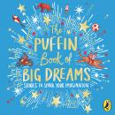 The Puffin Book of Big Dreams Audiobook