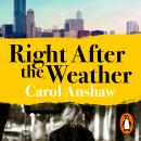 Right After the Weather Audiobook