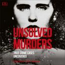 Unsolved Murders: True Crime Cases Uncovered Audiobook