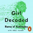 Girl Decoded: My Quest to Make Technology Emotionally Intelligent – and Change the Way We Interact F Audiobook