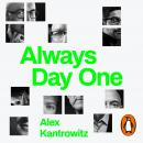 Always Day One: How the Tech Titans Stay on Top Audiobook