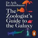 The Zoologist's Guide to the Galaxy: What Animals on Earth Reveal about Aliens - and Ourselves Audiobook
