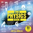 The Physics Book: Big Ideas Simply Explained Audiobook