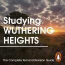 Studying Wuthering Heights: The Complete Text and Revision Guide Audiobook
