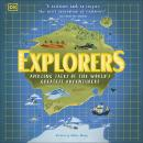 Explorers: Amazing Tales of the World's Greatest Adventurers, Nellie Huang