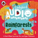 Rainforests: Ladybird Audio Adventures Audiobook