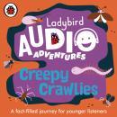 Creepy Crawlies: Ladybird Audio Adventures Audiobook