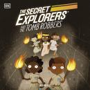 The Secret Explorers and the Tomb Robbers Audiobook