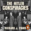 The Hitler Conspiracies: The Third Reich and the Paranoid Imagination Audiobook