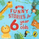 Puffin Funny Stories for 6 Year Olds Audiobook