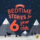 Puffin Bedtime Stories for 6 Year Olds Audiobook