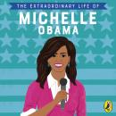 The Extraordinary Life of Michelle Obama Audiobook