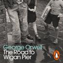 The Road to Wigan Pier Audiobook