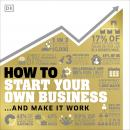 How to Start Your Own Business: And Make it Work Audiobook
