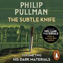 The Subtle Knife: His Dark Materials 2 Audiobook