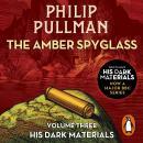 The Amber Spyglass: His Dark Materials 3 Audiobook