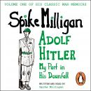 Adolf Hitler: My Part in his Downfall, Spike Milligan