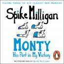 Monty: His Part in My Victory, Spike Milligan