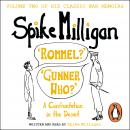 'Rommel?' 'Gunner Who?': A Confrontation in the Desert, Spike Milligan