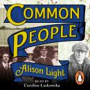 Common People: The History of An English Family, Alison Light