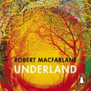 Underland: A Deep Time Journey Audiobook