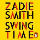 Swing Time: LONGLISTED for the Man Booker Prize 2017 Audiobook