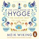 Little Book of Hygge: The Danish Way to Live Well, Meik Wiking