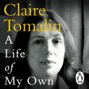 A Life of My Own: A Biographer's Life Audiobook