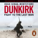 Dunkirk: Fight to the Last Man Audiobook