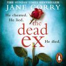 The Dead Ex: The unputdownable summer 2018 bestselling thriller Audiobook