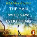 The Man Who Saw Everything Audiobook