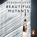 Beautiful Mutants Audiobook