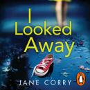The I looked Away Audiobook
