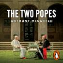 The Two Popes: Official Tie-in to Major New Film Starring Sir Anthony Hopkins Audiobook