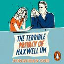 The Terrible Privacy Of Maxwell Sim Audiobook