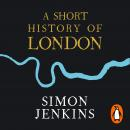 A Short History of London: The Creation of a World Capital Audiobook