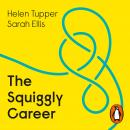 The Squiggly Career: Ditch the Ladder, Discover Opportunity, Design Your Career Audiobook