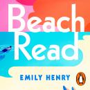 Beach Read: The ONLY laugh-out-loud love story you'll want to escape with this summer Audiobook