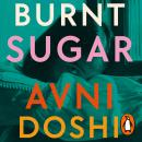 Burnt Sugar: Longlisted for the Booker Prize 2020 Audiobook