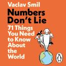 Numbers Don't Lie: 71 Things You Need to Know About the World Audiobook