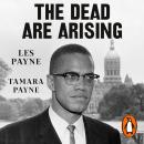 The Dead Are Arising: The Life of Malcolm X Audiobook