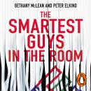 The Smartest Guys in the Room: The Amazing Rise and Scandalous Fall of Enron Audiobook