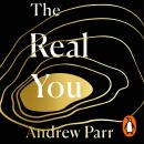 The Real You: How to Escape Your Limitations and Become the Person You Were Born to Be Audiobook