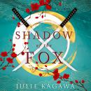 Shadow Of The Fox: a must read mythical new Japanese adventure from New York Times bestseller Julie  Audiobook